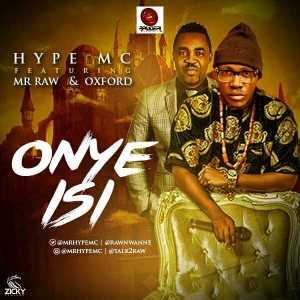 Hype MC - Onye Isi ft Mr Raw & Oxford